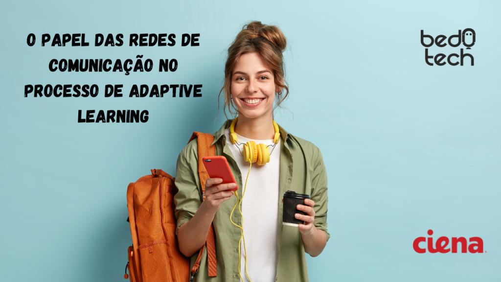 O papel das redes de comunicacao no processo de Adaptive Learning